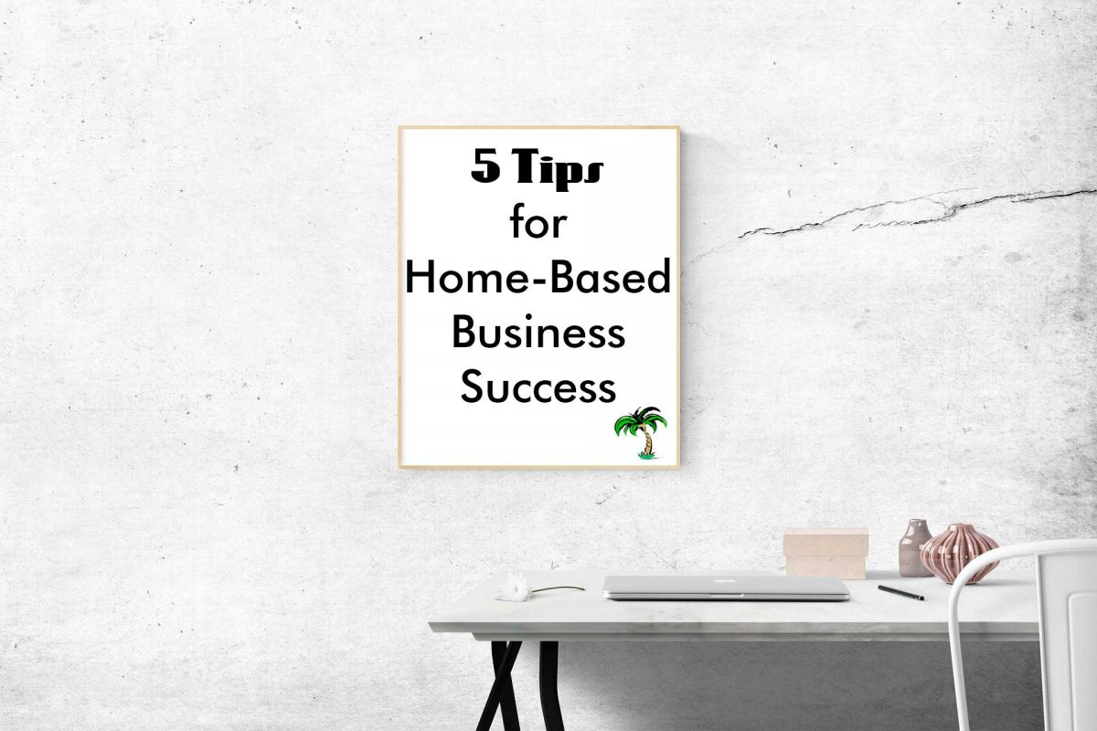 tips for home-based business success